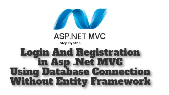 Login And Registration in Asp .Net MVC Using Database Connection Without Entity Framework