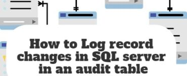 How to Log record changes in SQL server in an audit table