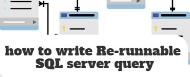 how to write Re-runnable SQL server query