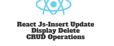 React Js-Insert Update Display Delete CRUD Operations